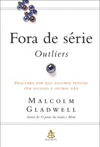 Fora de série - Outliers - Malcolm Gladwell pdf download