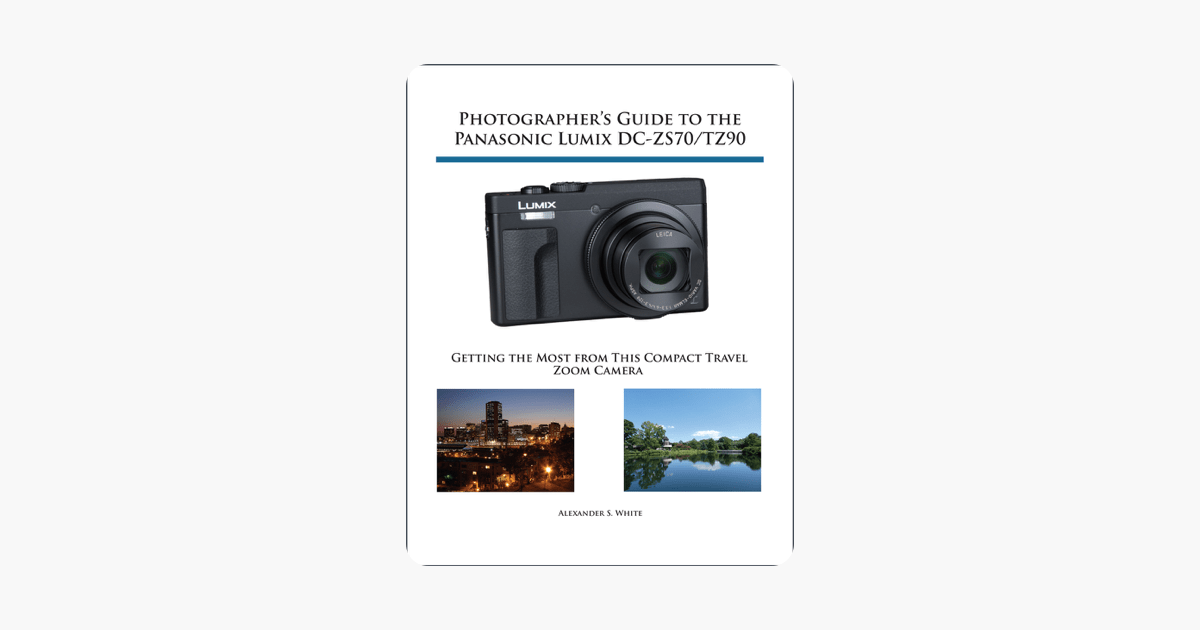 Photographer's Guide to the Panasonic Lumix DC-ZS70/TZ90 on Apple Books