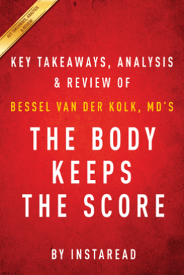 The Body Keeps the Score - Instaread