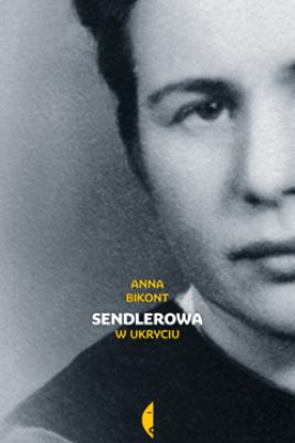Sendlerowa - Anna Bikont