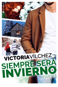 Siempre será invierno (Parte 1) - Victoria Vílchez pdf download