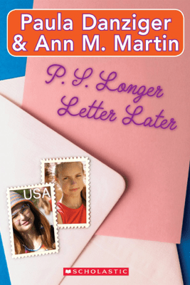 P.S. Longer Letter Later - Paula Danziger & Ann M. Martin