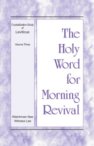 The Holy Word for Morning Revival – The Crystallization-study of Leviticus, volume 3 - Witness Lee pdf download