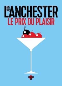 Le Prix du plaisir - John Lanchester pdf download