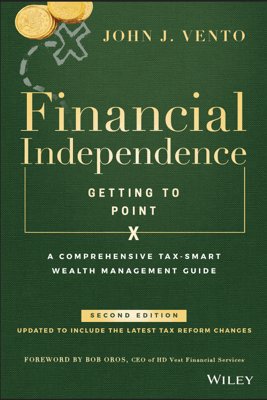 Financial Independence (Getting to Point X) - John J. Vento