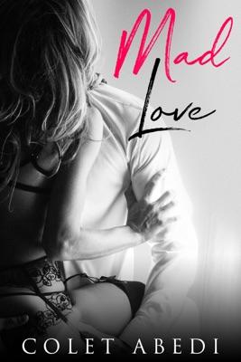 Mad Love - Colet Abedi pdf download
