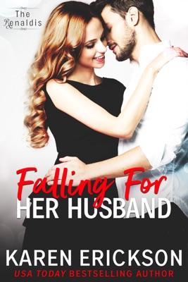 Falling for Her Husband - Karen Erickson pdf download