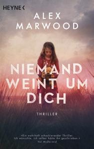 Niemand weint um dich - Alex Marwood pdf download