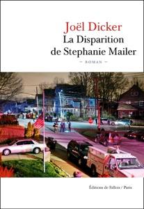 La Disparition de Stephanie Mailer - Joël Dicker pdf download