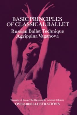 Basic Principles of Classical Ballet - Agrippina Vaganova