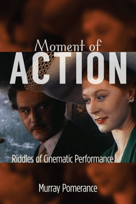 Moment of Action - Murray Pomerance