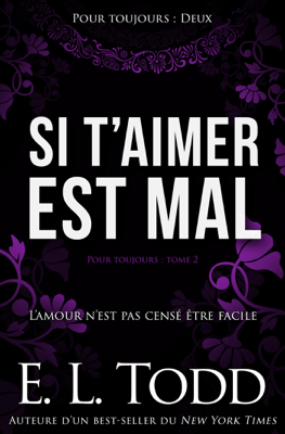 Si t'aimer est mal - E. L. Todd pdf download