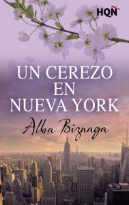 Un cerezo en Nueva York - Alba Biznaga pdf download