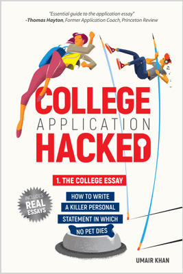 College Application Hacked: 1. The College Essay - Umair Khan
