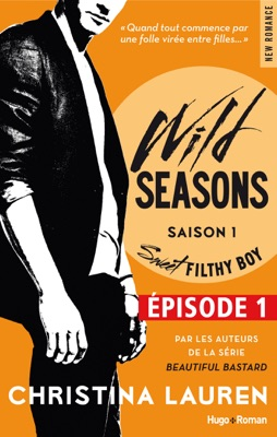 Wild Seasons Saison 1 Sweet filthy boy Episode 1 (Extrait offert) - Christina Lauren pdf download