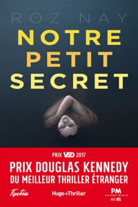 Notre petit secret - Prix Douglas Kennedy du meilleur thriller étranger - Roz Nay pdf download