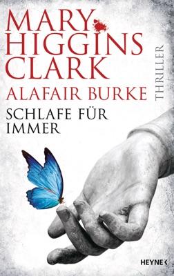 Schlafe für immer - Mary Higgins Clark & Alafair Burke pdf download