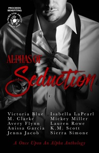 Alphas of Seduction - Shannon Hunt, Victoria Blue, M. Clarke, Avery Flynn, Anissa Garcia, Jenna Jacob, Isabella LaPearl, Mickey Miller, Lauren Rowe, K.M. Scott & Sierra Simone pdf download