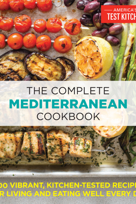 The Complete Mediterranean Cookbook - America's Test Kitchen