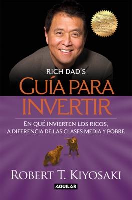Guía para invertir - Robert T. Kiyosaki pdf download