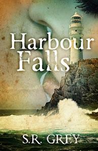 Harbour Falls - S.R. Grey pdf download