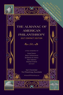 Almanac of American Philanthropy 2017 Compact Edition - Karl Zinsmeister