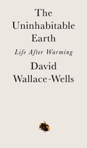The Uninhabitable Earth - David Wallace-Wells pdf download