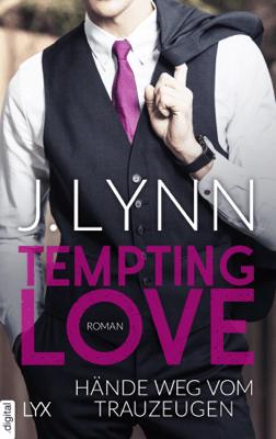 Tempting Love - Hände weg vom Trauzeugen - J. Lynn pdf download