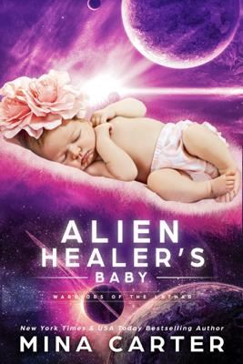 Alien Healer's Baby - Mina Carter