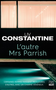 L'autre Mrs Parrish - Liv Constantine pdf download