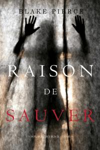 Raison de Sauver (Un polar Avery Black – Tome 5) - Blake Pierce pdf download