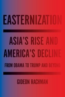 Easternization - Gideon Rachman