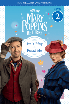 Mary Poppins Returns: Everything Is Possible - Leveled Reader - Walt Disney Pictures