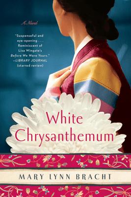 White Chrysanthemum - Mary Lynn Bracht pdf download