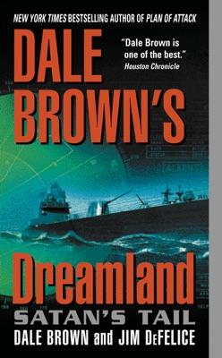 Dale Brown's Dreamland: Satan's Tail - Dale Brown & Jim DeFelice pdf download