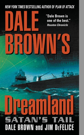 Dale Brown's Dreamland: Satan's Tail by Dale Brown & Jim DeFelice PDF Download