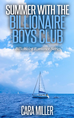 Summer with the Billionaire Boys Club - Cara Miller pdf download
