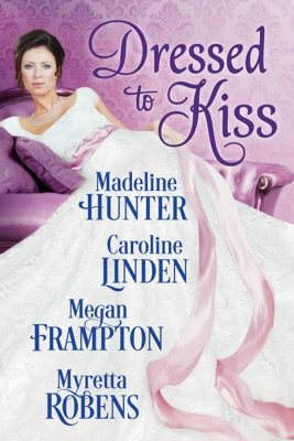 Dressed to Kiss - Madeline Hunter pdf download