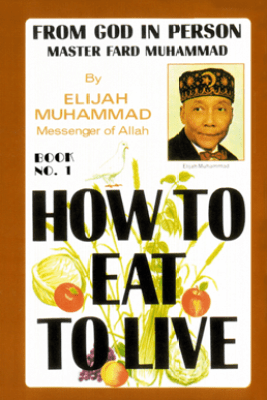 How To Eat To Live: Book 1 - Elijah Muhammad