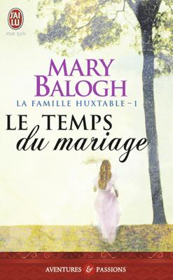 La famille Huxtable (Tome 1) - Le temps du mariage - Mary Balogh pdf download