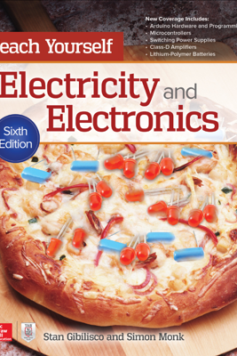 Teach Yourself Electricity and Electronics, Sixth Edition - Stan Gibilisco & Simon Monk