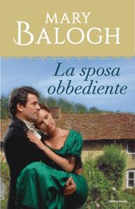 La sposa obbediente (I Romanzi Le Perle) - Mary Balogh pdf download