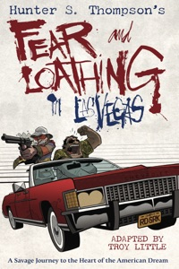 Hunter S. Thompson's Fear and Loathing in Las Vegas - Hunter S. Thompson & Troy Little pdf download