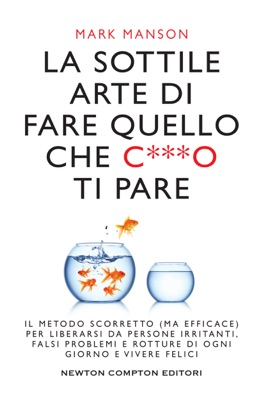 La sottile arte di fare quello che c***o ti pare - Mark Manson pdf download