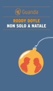 Non solo a Natale - Roddy Doyle pdf download