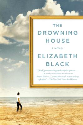 The Drowning House - Elizabeth Black