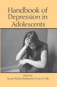 Handbook of Depression in Adolescents - Susan Nolen-Hoeksema & Lori M. Hilt pdf download