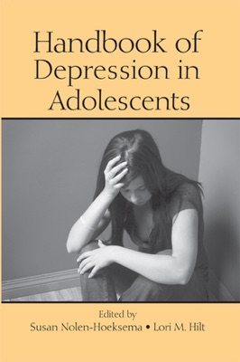 Handbook of Depression in Adolescents - Susan Nolen-Hoeksema & Lori M. Hilt pdf download