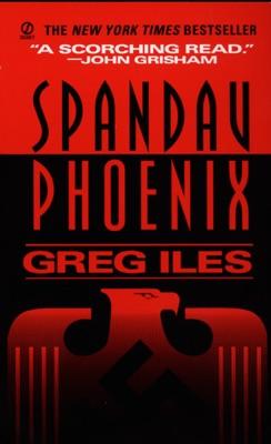 Spandau Phoenix - Greg Iles pdf download