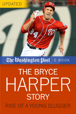 The Bryce Harper Story: Rise of a Young Slugger - The Washington Post